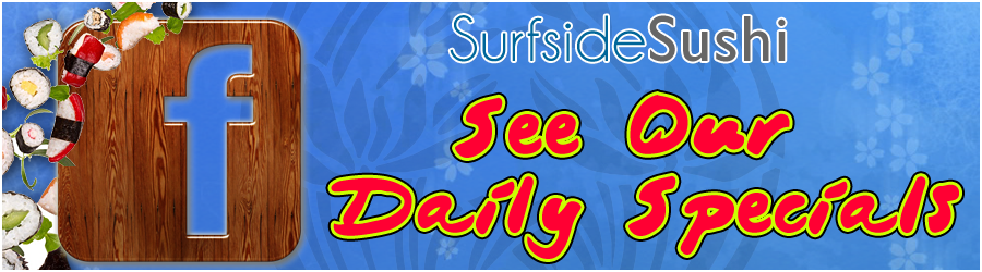 Surfside Sushi Specials On Facebook